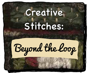Creative Stitches: Beyond the Loop for adding interest to your rug hooking
