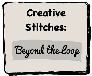 Creative Stitches: Beyond the Loop