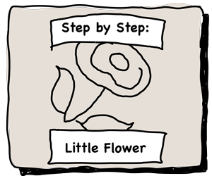Step by Step: Little Flower